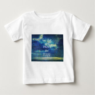 Go Out and paint the Stars Vincent van Gogh quote Baby T-Shirt