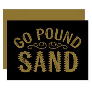 Go Pound Sand 14 Cm X 19 Cm Invitation Card