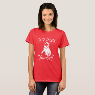 Go Pug Yourself T-Shirt
