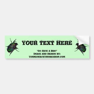 """Go Suck A Bug"" Bumper Sticker"