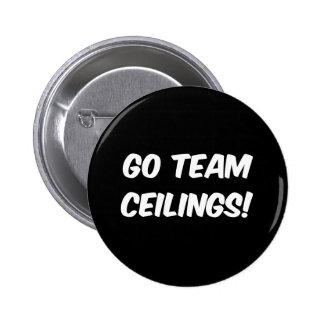Go Team Ceilings Ultimate Fan Pinback Button