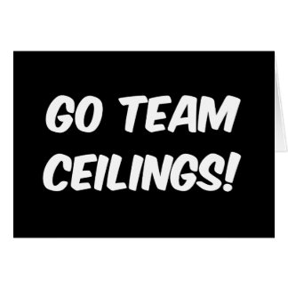 Go Team Ceilings Ultimate Fan Greeting Card