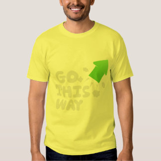 Go this Way T-Shirt