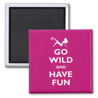Go Wild & Have Fun Magnet