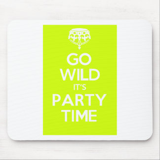 go wild its party time mouse pad