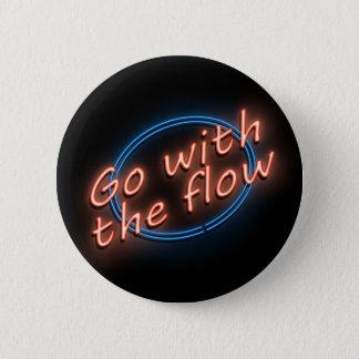 Go with the flow. 6 cm round badge