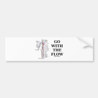 Go With The Flow (Circulatory System Attitude) Bumper Sticker