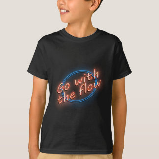 Go with the flow. T-Shirt