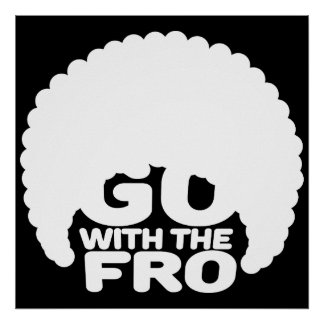 Go With the Fro Poster