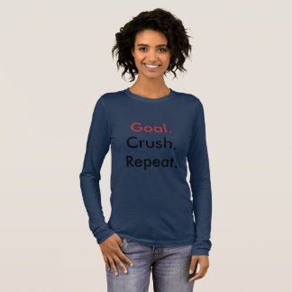 """""""Goal. Crush. Repeat."""" T-Shirt"""