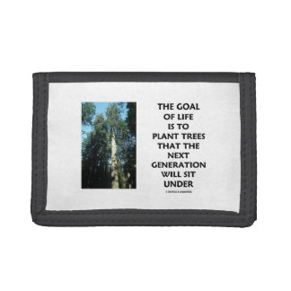 Goal Of Life Is To Plant Trees Next Generation Sit Trifold Wallet