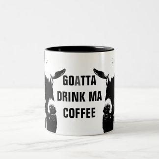 GOATTA DRINK MA COFFEE | FUNNY GOAT MUG