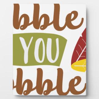 Gobble til you Wobble Plaque