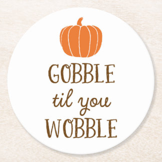 Gobble Til You Wobble Thanksgiving Day Coasters