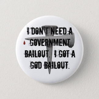 God Bailout Christian Economy 6 Cm Round Badge