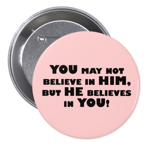God believes in atheists pinback buttons