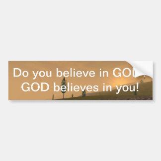 GOD believes in you! Bumper Sticker