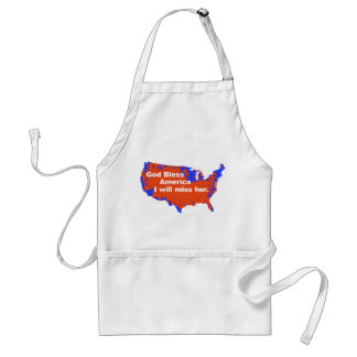 God Bless America, I will miss Her - 2012 Election Standard Apron