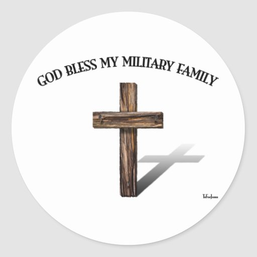 GOD BLESS MY MILITARY FAMILY with rugged cross Round Stickers