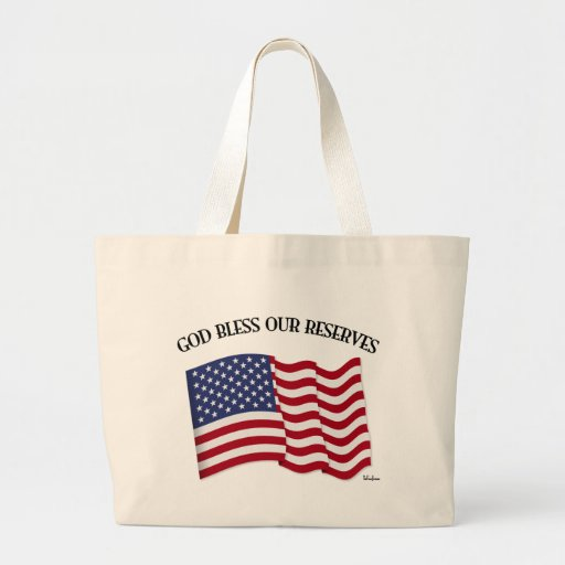 GOD BLESS OUR RESERVES with US flag Tote Bag