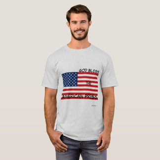 God Bless the American Press - American flag T-Shirt