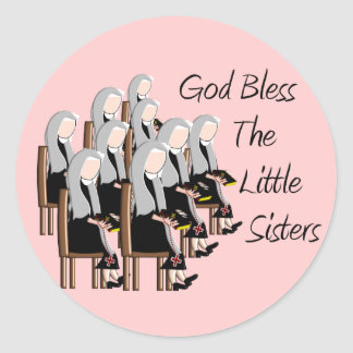 God Bless The Little Sisters Classic Round Sticker