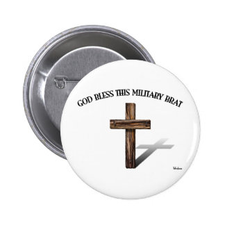 GOD BLESS THIS MILITARY BRAT with rugged cross Pinback Buttons