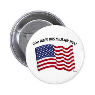 GOD BLESS THIS MILITARY BRAT with US flag Buttons