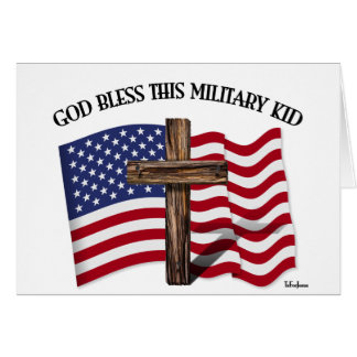 GOD BLESS THIS MILITARY KID rugged cross & US flag Greeting Card
