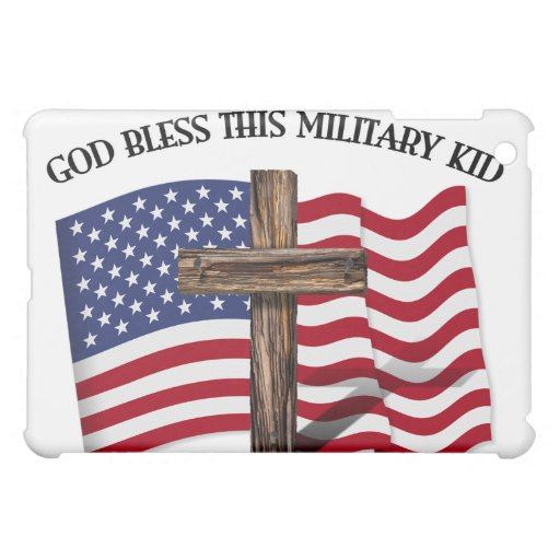 GOD BLESS THIS MILITARY KID rugged cross & US flag Case For The iPad Mini