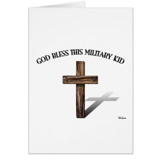 GOD BLESS THIS MILITARY KID with rugged cross Greeting Card