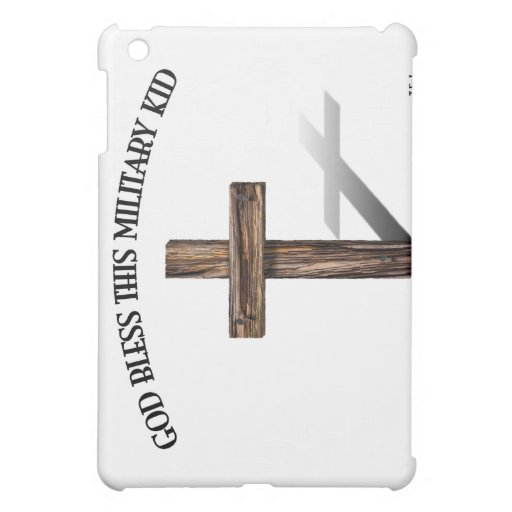GOD BLESS THIS MILITARY KID with rugged cross Case For The iPad Mini