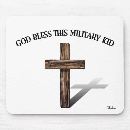 GOD BLESS THIS MILITARY KID with rugged cross Mouse Pad
