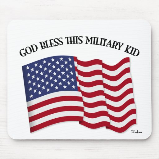 GOD BLESS THIS MILITARY KID with US flag Mouse Pad