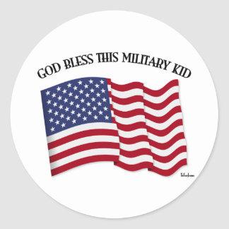 GOD BLESS THIS MILITARY KID with US flag Round Sticker