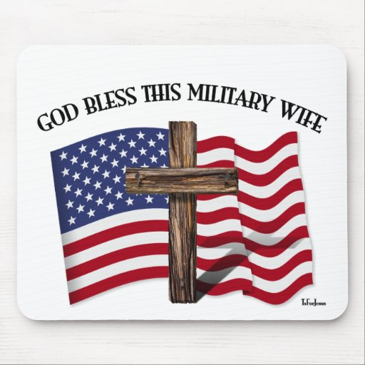 GOD BLESS THIS MILITARY WIFE - rugged cross, flag Mousepad