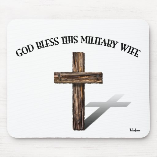 GOD BLESS THIS MILITARY WIFE  with rugged cross Mouse Pads