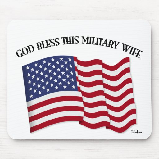 GOD BLESS THIS MILITARY WIFE with US flag Mousepads