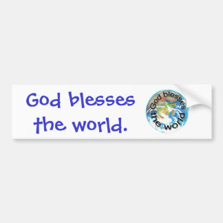 God blesses the world bumper stickers