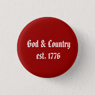 God & Country, est. 1776 3 Cm Round Badge
