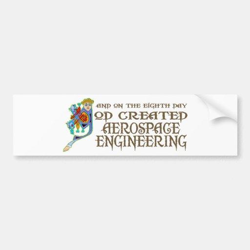 God Created Aerospace Engineering Bumper Sticker