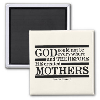 God Created Mothers Square Magnet