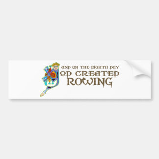 God Created Rowing Bumper Sticker