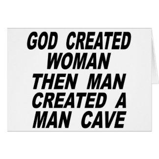 God Created Woman Then Man Created A Man Cave Card