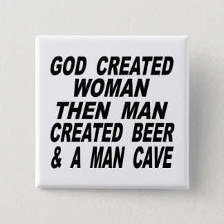 God Created Woman Then Man Created Beer & Man Cave 15 Cm Square Badge