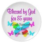 GOD DANCED THE DAY I WAS BORN 85TH BIRTHDAY PLATE