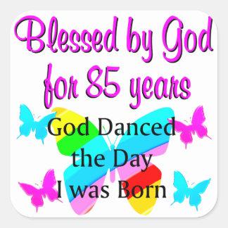 GOD DANCED THE DAY I WAS BORN 85TH BIRTHDAY SQUARE STICKER