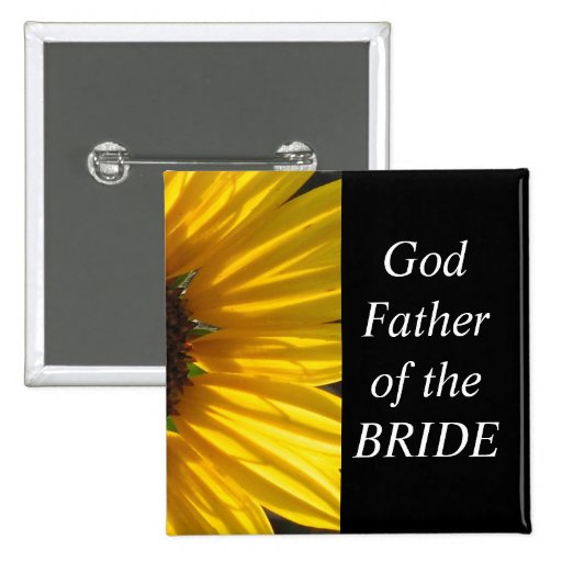 God Father Of The Bride Sunflower Wedding Button