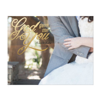 God gave me you in faux gold foil canvas print