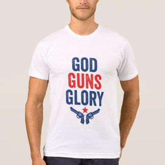 God Guns Glory T-Shirt